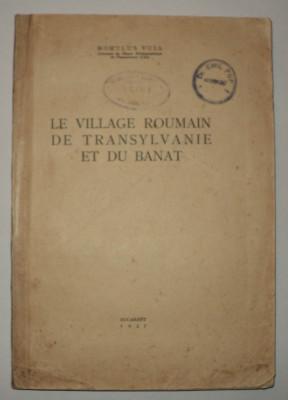 Le village Roumain de Transylvanie et du Banat, Romulus Vuia 1937 satul romanesc foto