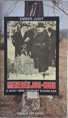 Ember Judit - Menedekjog 1956 - 1009 (carte pe limba maghiara) foto
