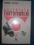 Secretele Tantrismului - Serge Hutin