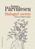 Cumpara ieftin Dialoguri secrete