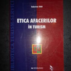GABRIELA TIGU - ETICA AFACERILOR IN TURISM