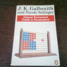 Almost everyone's. Guide to economics - J.K. Galbraith (aproape toată lumea. ghid pentru economie)