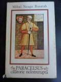 Paracelsus Calatorie Neintrerupta - Mihai Neagu Basarab ,547148
