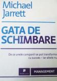 GATA DE SCHIMBARE de MICHAEL JARRETT , 2011