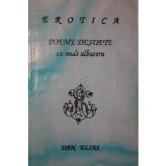 EROTICA POEME DESUETE CU MULT ALBASTRU - DAN ELIAS