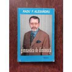 GIMNASTICA DE DIMINEATA - RADU F. ALEXANDRU