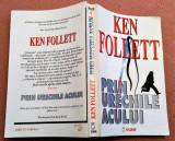 Prin Urechile Acului. Editura Olimp, 1994 - Ken Follett, Alta editura