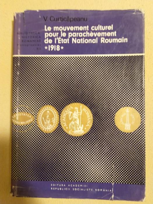 Le mouvement culturel pour le parachèvement de l'État national Roumain (1918)