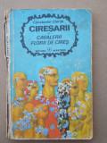 CIREȘARII – CAVALERII FLORI DE CIREȘ – CONSTANTIN CHIRIȚĂ