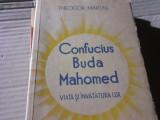 CONFUCIUS  BUDA MAHOMED - VIATA SI INVATATURA LOR - THEODOR  MARTAS ED II A 1939