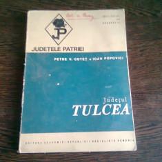 DIN COLECTIA JUDETELE PATRIEI - JUDETUL TULCEA - PETRE V. COTET