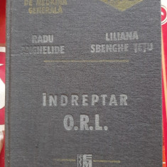 INDREPTAR ORL - RADU ANGHELIDE, LILIANA SBENGHE TETU ,STARE FOARTE BUNA