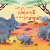 Cumpara ieftin Carte Cum au ajuns elefantii sa aiba trompa, Editura DPH