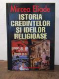 ISTORIA IDEILOR SI CREDINTELOR RELIGIOASE-MIRCEA ELIADE