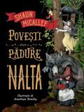 Povesti dintr-o padure 'nalta/Shaun Micallef