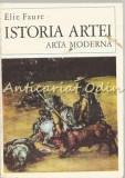 Cumpara ieftin Istoria Artei. Arta Moderna IV - Elie Faure