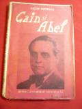 Cezar Petrescu- Cain si Abel - BPT 1401-1402 interbelica Univ. Alcalay ,120 pag
