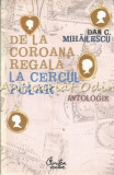 Cumpara ieftin De La Coroana Regala La Cercul Polar - Dan C. Mihaescu