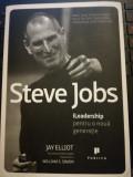 Steve Jobs iLidership pentru o noua generatie, JAY ELLIOT, WILIAM S. SIMON, 2011