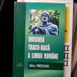 ORIGINEA TRACO - DACA A LIMBII ROMANE de MIHAI VINEREANU , Chisinau 2002