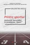 Printre sportivi | Valentin Vasile