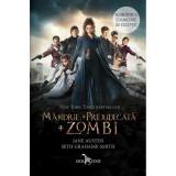 Mandrie + Prejudecata + Zombi - Jane Austen, Seth Grahame-Smith
