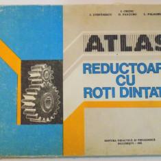 ATLAS , REDUCTOARE CU ROTI DINTATE de I. CRUDU...L. PALAGHIAN , 1982