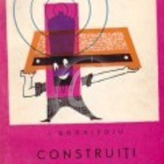 I. Boghitoiu - Construiți aparate de radio