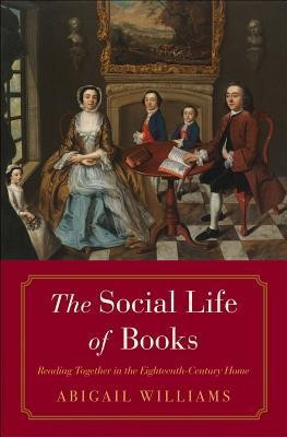 The Social Life of Books: Reading Together in the Eighteenth-Century Home