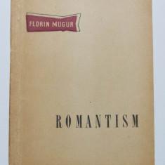 Florin Mugur - Romantism (1956; cu un portret de C. Piliuță)