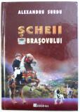 SCHEII BRASOVULUI, EDITIA A II-a, REVAZUTA SI ADAUGITA de ALEXANDRU SURDU, 2010