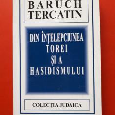 DIN INTELEPCIUNEA TOREI SI A HASIDISMULUI × Baruch Tercatin