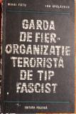 Garda de fier - Organizatie terorista de tip fascist de Mihai Fatu