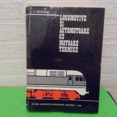 Cumpara ieftin LOCOMOTIVE si AUTOMOTOARE cu MOTOARE TERMICE , de I. ZAGANESCU , EDP 1972