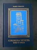 MARIO VISENTIN - COLOGNA VENETA IERI E OGGI {2001}
