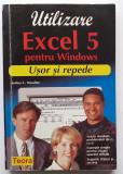 Joshua C Nossiter - Utilizare Excel 5 Pentru Windows. Usor si Repede (Ed. Teora)