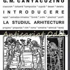 Introducere La Studiul Arhitecturii - G. M. Cantacuzino