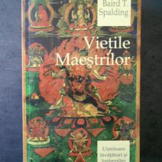BAIRD T. SPALDING - VIETILE MAESTRILOR