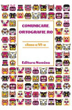 Comunicare.ortografie.ro - Clasa 6 - Monica Halaszi, Luminita A. Sfara, Limba Romana