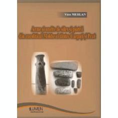 Arme si unelte de silex si piatra din eneoliticul Moldovei dintre Carpati si Prut - Vicu MERLAN