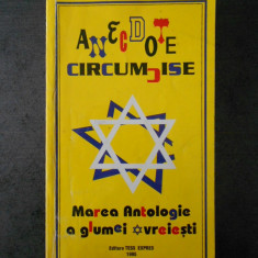 ANECDOTE CIRCUMCISE - MAREA ANTOLOGIE A GLUMEI EVREIESTI