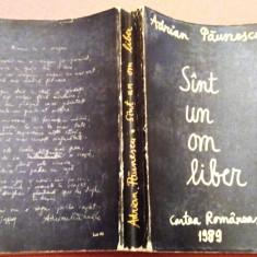 Sunt un om liber. Editura Cartea Romaneasca, 1989 - Adrian Paunescu
