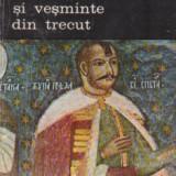 Al. Alexianu - Mode și veșminte din trecut ( vol. I )