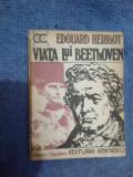 Z1 EDOUARD HERRIOT - VIATA LUI BEETHOVEN
