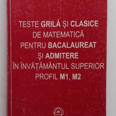 Mircea Ganga - Teste Grila De Matematica Pentru Bacalaureat Profil M1, M2