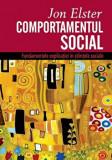 Comportamentul social. Fundamentele explicatiei in stiintele sociale/Jon Elster, ALL