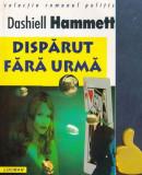 Disparut fara urma Dashiell Hammett