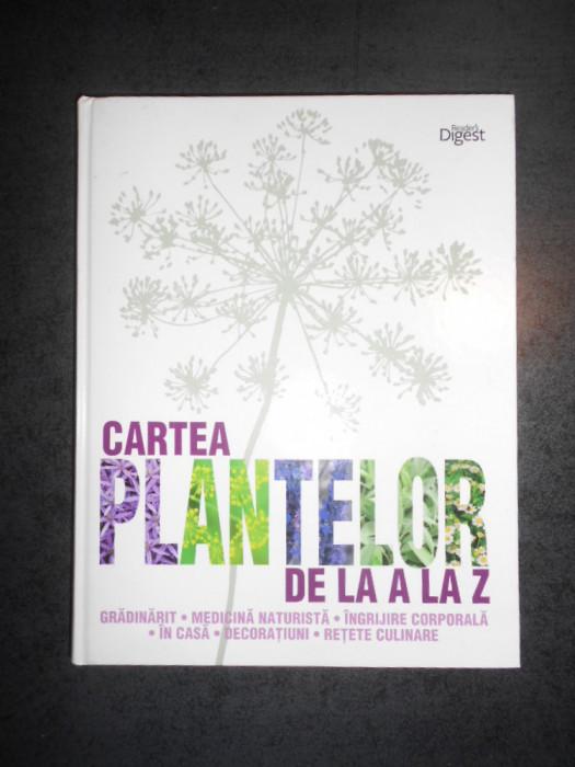 DENI BOWN - CARTEA PLANTELOR DE LA A LA Z. READER'S DIGEST (2010, ed. cartonata)