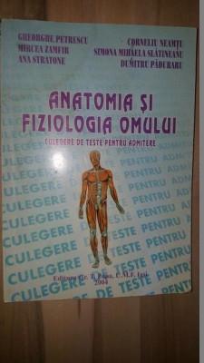 Anatomia si fiziologia omului Culegere de teste pentru admitere- Gheorghe Petrescu, Mircea Zamfir foto