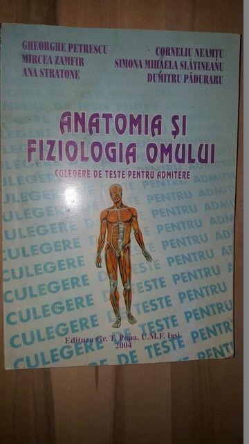 Anatomia si fiziologia omului Culegere de teste pentru admitere- Gheorghe Petrescu, Mircea Zamfir